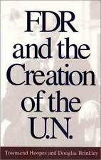 FDR AND CREATION OF U.N. By Douglas Brinkley *Excellent Condition*