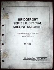 Bridgeport Series II Special Operation & Maintenance Manual M-132