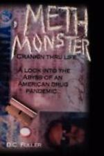 Meth Monster : Crankin' thru life A look into the abyss of an American drug...