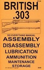British .303 Lee Enfield Rifles  Do Everything Manual DISASSEMBLY CARE BOOK NEW