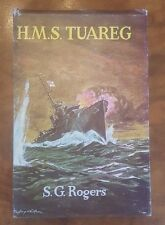 H.M.S TUAREG THE STORY OF A TRIBAL CLASS DESTROYER  SG ROGERS