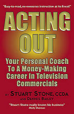Acting Out: Your Personal Coach to a Money-Making Career in Television Commercia