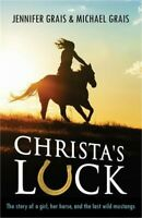 Christa's Luck: The Story of a Girl, Her Horse, and the Last Wild Mustangs (Pape