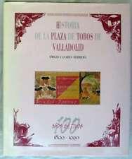 HISTORIA DE LA PLAZA DE TOROS VALLADOLID - EMILIO CASARES HERRERO - VER INDICE