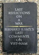 Last Reflections On A War Bernard B. Fall's Last Comments On Vietnam Hardcover