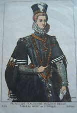 COSTUME PORTRAIT ILLUSTRATION COULEUR PRINCESSE ITALIENNE XVI éme S JACQUEMIN