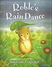 ROBLE'S RAIN DANCE Paula Knight Gavin Scott Childrens Reading Picture Story Book