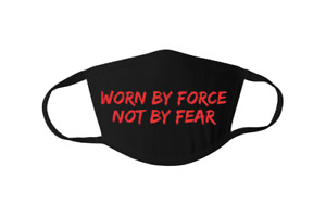 Worn By Force Not By Fear Face Mask, Freedom Mask protest face mask