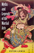 Myths and Legends of the Martial Arts - New Book Lewis, Peter