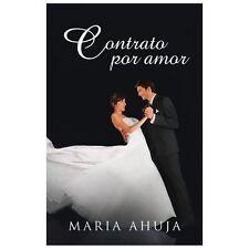 Contrato Por Amor by Maria Ahuja (2013, Paperback)