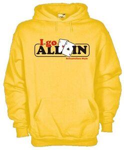Hooded Sweatshirt Games KD24 Poker Texas Hold'em I Go All IN Hoodie Style