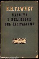 Politica - NASCITA E RELIGIONE DEL CAPITALISMO - TAWNEY R.H. - RIZZOLI 1945