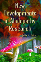 New Developments in Allelopathy Research (Botanical Research Practices S) by Pri