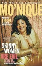 Skinny Women Are Evil : Notes of a Big Girl in a Small-Minded World by Mo'Nique