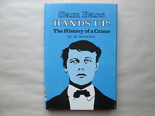 SAM BASS Hands Up! THE HISTORY OF A CRIME by Al Sorenson 1982 HCDJ Early West