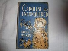 Caroline the unconquered by Holly Wilson Vintage hardcover library discard