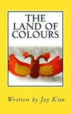 The Land of Colours : The Adventures of Zackob by Joy Kim (2015, Paperback)