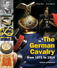 The German Cavalry from 1871 to 1914 (Ulrich Herr/Jens Nguyen)