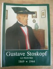 Charles Gustave Stoskopf 1869-1944 le peintre Ed Alsatia 1976 Bernard Buffet