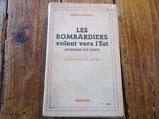 BOMBARDIERS VOLENT VERS L'EST - SECONDE GUERRE MONDIALE RECIT DE GUERRE - 1946