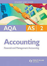 AQA AS Accounting: Unit 2: Financial and Management Accounting (Aqa As-ExLibrary