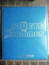 Des JOUETS et des HOMMES -Livre sur l'exposition GRAND PALAIS PARIS 2011-2012