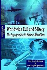 NEW Worldwide Evil and Misery - The Legacy of the 13 Satanic Bloodlines