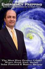 Emergency Prepping: Simple Disaster Preparedness for the Modern Family : The...