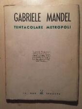 GABRIELE MANDEL - TENTACOLARE METROPOLI - 1949 - 1 ED NUMERATA 955 DI 1000