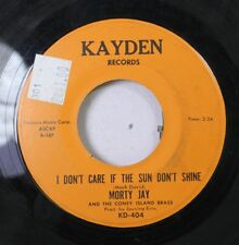 50'S & 60'S 45 Morty Jay - I Don'T Care If The Sun Don'T Shine / Beef-Eater On K