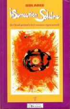 Insurrection Solaire : De l'Eveil spirituel à la Conscience supra-mentale