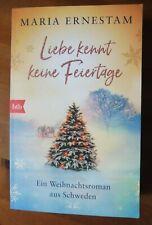 Maria Ernestam, Liebe kennt keine Feiertage - Weihnachtsroman