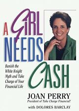 A Girl Needs Cash: How to Take Charge of Your Fina