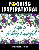 Fcking Inspirational An Adult Coloring Book Featuring Quotes To Inspire