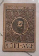 MICHEL ANGE LES CHEFS D'OEUVRE DE 1919