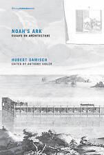 Noah's Ark: Essays on Architecture by Hubert Damisch (Paperback, 2016)