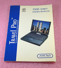 RARE USERS MANUAL FOR A TRAVEL PRO 2500 SERIES AMS TECH LAPTOP - 252-00983-A03