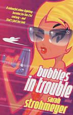 Bubbles in Trouble, Strohmeyer, Sarah, Good Book