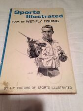"""First Edition """"Sports Illustrated Book of Wet-Fly Fishing"""""""