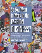 So You Want to Work in the Fashion Business? A Practical Look at Apparel Product