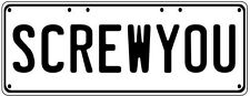 SCREW YOU Number Plate Fathers Day Gift Man Cave Pool Room Licence Plate