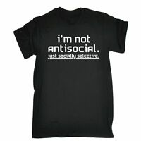 Im Not Antisocial Just Socially Selective MENS T-SHIRT Tee funny birthday gift