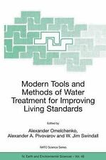 Nato Science Series IV Ser.: Modern Tools and Methods of Water Treatment for...