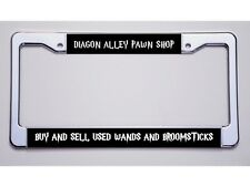 """HARRY POTTER FANS! DIAGON ALLEY PAWN SHOP/...USED WANDS..."""" LICENSE PLATE FRAME"""