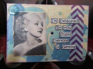 ACEO ATC Art Card Collage Original Ladies Women Exhaust Everyone Stupid Sarcasm