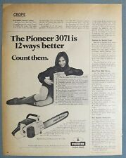 Dated 1971 Pioneer Chain Saw Ad THE 3071 IS 12 WAYS BETTER COUNT THEM