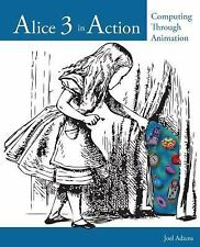 Alice 3 in Action : Computing Through Animation by Joel Adams (2014, Paperback)