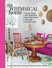The Whimsical Home : Interior Design with Thrift Store Finds, Flea Market...