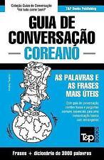 Guia de Conversacao Portugues-Coreano e Vocabulario Tematico 3000 Palavras by...