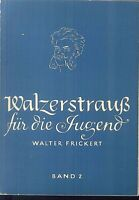 Walter Frickert~ Walzerstrauß für die Jugend Band 2